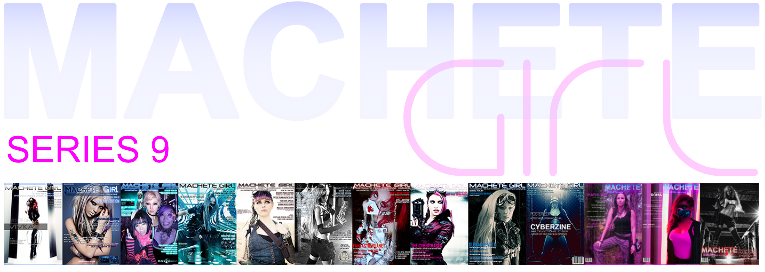 Machete Girl Magazine + Cyberpunk Projectz